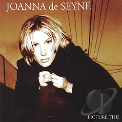 Seyne, Joanna De - Picture This CD Cover Art