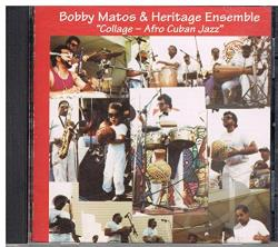 Bobby Matos & Heritage Ensemble - Collage-Afro Cuban Jazz CD Cover Art
