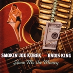 Kubek, Smokin' Joe - Show Me the Money CD Cover Art