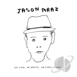 Mraz, Jason - We Sing, We Dance, We Steal Things CD Cover Art