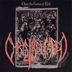 Christ Beheaded - Open the Gates of Hell CD Cover Art