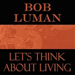 Luman, Bob - Let's Think About Living DB Cover Art