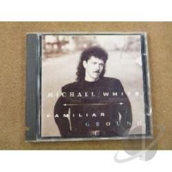 White, Michael - Familiar Ground CD Cover Art
