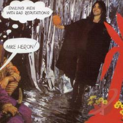 Heron, Mike - Smiling Men with Bad Reputations CD Cover Art