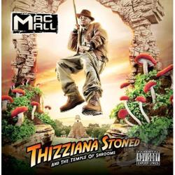 Mac Mall - Thizziana Stoned & Tha Temple of Shrooms CD Cover Art