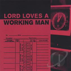 Lord Loves A Working Man - Lord Loves A Working Man CD Cover Art