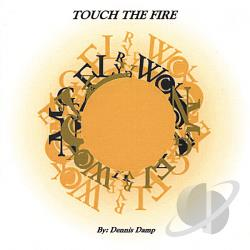 Damp, Dennis - Touch The Fire CD Cover Art
