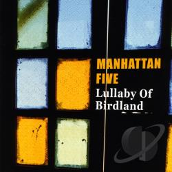 Manhattan Five - Lullaby Of Birdland CD Cover Art