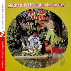 Lyman, Arthur - Authentic Hawaiian Favorites CD Cover Art