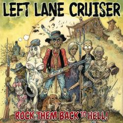 Left Lane Cruiser - Rock Them Back to Hell! CD Cover Art