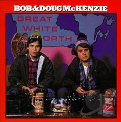 Bob & Doug McKenzie - Great White North CD Cover Art