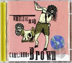 Brown, Carlinhos - Omelete Man CD Cover Art