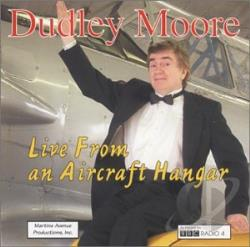 Moore, Dudley - Live from an Aircraft Hangar CD Cover Art