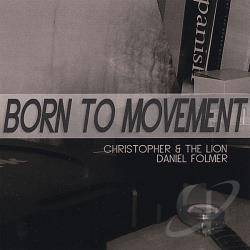 Christopher & The Lion / Folmer - Born To Movement CD Cover Art
