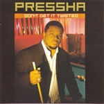 Pressha - Don't Get It Twisted CD Cover Art