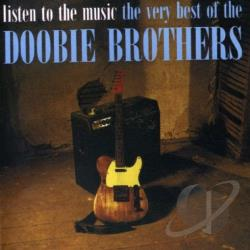 Doobie Brothers - Listen To The Music: Very Best Of The Doobie Brothers CD Cover Art