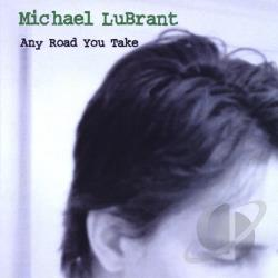 Lubrant, Michael - Any Road You Take CD Cover Art