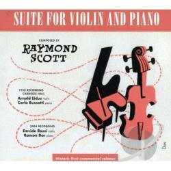 Scott, Raymond - Raymond Scott: Suite for Violin & Piano CD Cover Art