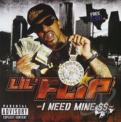 Lil' Flip - I Need Mine CD Cover Art