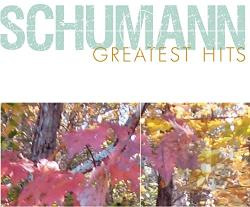 Sony Classical Greatest Hits - Schumann: Greatest Hits CD Cover Art