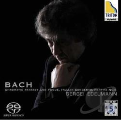 Edelmann, Sergei:pno - Bach: Chromatic Fantasy and Fugue; Italian Concerto; Partita No. 6 CD Cover Art