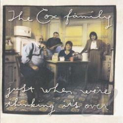 Cox Family - Just When We're Thinking It's Over CD Cover Art