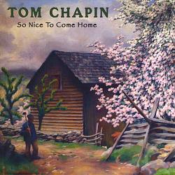 Chapin, Tom - So Nice To Come Home CD Cover Art