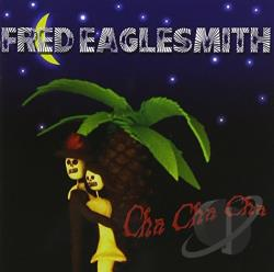 Eaglesmith, Fred - Cha Cha Cha CD Cover Art