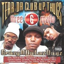 Tear Da Club Up Thugs - Crazyndalazdayz CD Cover Art