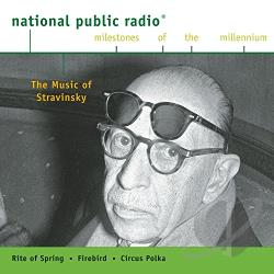 NPR Milestones Of The Millen - Music of Stravinsky CD Cover Art