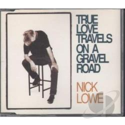 Lowe, Nick - True Love Travels On A Gravel Road CD Cover Art