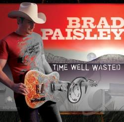 Paisley, Brad - Time Well Wasted CD Cover Art