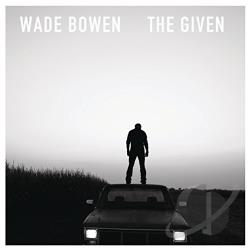 Bowen, Wade - Given CD Cover Art
