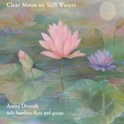 Amira Dvorah - Clear Moon On Still Waters CD Cover Art