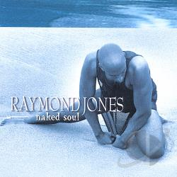 Jones, Raymond - Naked Soul CD Cover Art
