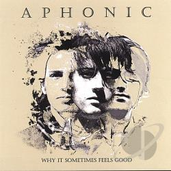 Aphonic - Why It Sometimes Feels Good CD Cover Art