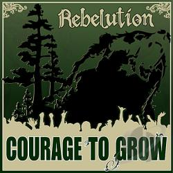 Rebelution - Courage To Grow CD Cover Art