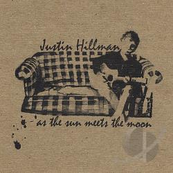 Hillman, Justin - As The Sun Meets The Moon CD Cover Art