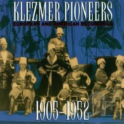 Klezmer Pioneers: European & American Recordings 1905-1952 CD Cover Art