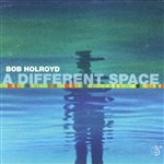 Holroyd, Bob - Different Space CD Cover Art