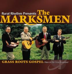 Marksmen - Grass Roots Gospel: New And Old Time Favorites CD Cover Art