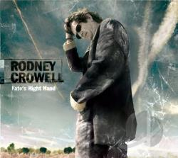 Crowell, Rodney - Fate's Right Hand CD Cover Art