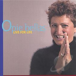 Bellas, Opie - Live for Life CD Cover Art