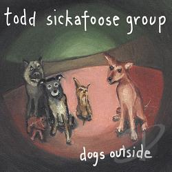 Sickafoose, Todd - Dogs Outside CD Cover Art