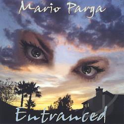 Parga, Mario - Entranced CD Cover Art