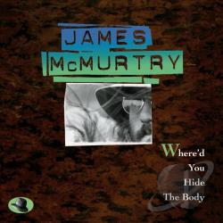 Mcmurtry, James - Where'd You Hide the Body CD Cover Art