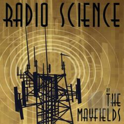 Mayfields - Radio Science CD Cover Art