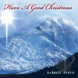 North, Darrell - Have a Good Christmas CD Cover Art