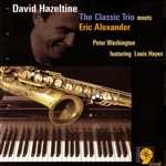 Hazeltine, David - Classic Trio Meets Eric Alexander CD Cover Art