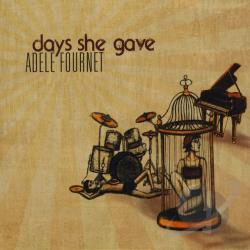 Fournet, Adele - Days She Gave CD Cover Art